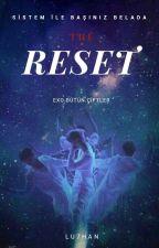 Reset(EXO - Bütün çiftler) by lu7han