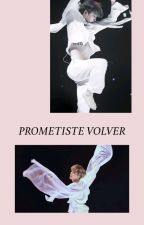 Prometiste Volver.👐 [Yoonmin]  by Yoseline_Yoonmin