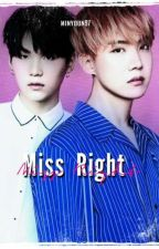 Miss Right || BTS (SLOW UPDATE) by MinYoon97