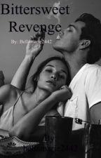 Bittersweet Revenge by bellamarie2442