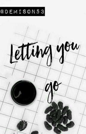 Letting You Go by Demison53