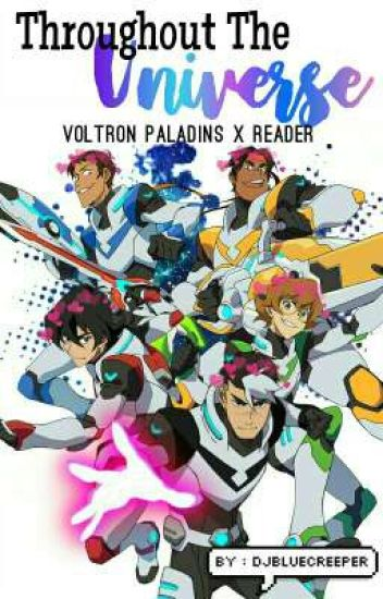 Throughout the Universe - Voltron Paladins X Reader ⟫ - Chi
