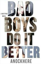 Bad boys do it better by Anockhere