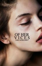 Of Her Vices by villainelle
