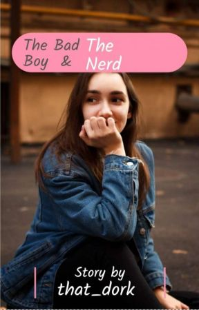 The bad boy and the nerd by that_dork