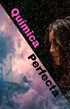 Química Perfecta •Camren• by chica_camren
