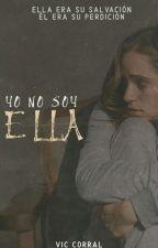 Yo no soy ella by thestarbernas