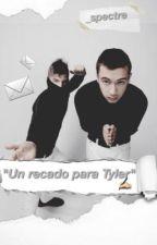 Un recado para Tyler|| Joshler  by _spectre