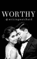 Worthy by writingmaichard