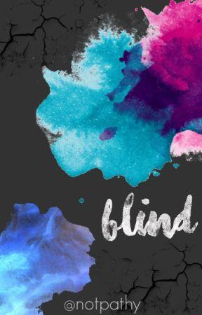 BLIND [actualizaciones lentas] by psttrr