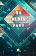 No Holding Back by Fangirl_Leo