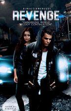 REVENGE ( Dangerous World trilogy continuation) by Directionerzzz1