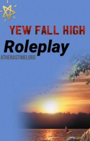 Yew Fall High Roleplay by athenastimelord