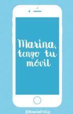 Marina, tengo tú móvil by RenataOrtizz