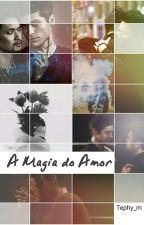 A Magia Do Amor ❇ Malec by tephy_m