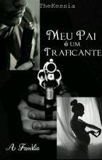 Meu Pai é Um Traficante || by The_Mona