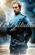 A Biblioteca, Final by joicecruz33