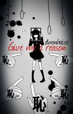 Give me a reason by dmnhaise