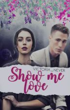 Show me love by victoria_never