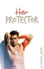 Her Protector by Linaa_aaa