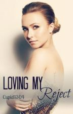 Loving My Reject(BOOK 1 OF TRILOGY) by awshlay