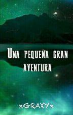 Una pequeña gran aventura [Camren G!P] by xGRAXYx