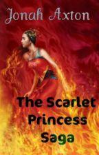 The Scarlet Princess Saga by PrinceJonah18