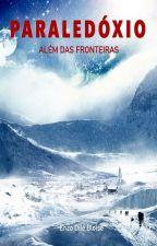 Paraledóxio I - Além das Fronteiras by EnzoBloise