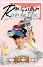 Russian Roulette || BaekHarem by Byun-Bacoon