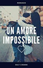 •Un amore impossibile• (IN REVISIONE) by Dalyciranni97