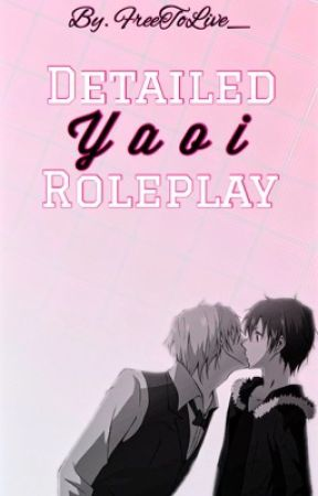 Detailed Yaoi Roleplay! by FreeToLive_