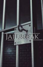 Jailbreak (COMING SOON) by CarlyWritesStories