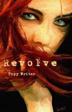 Revolve by Topy_Writer