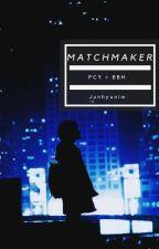 Matchmaker    Chanbaek ✅ by Junhyunim