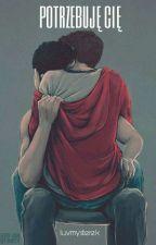 potrzebuję cię | sterek by luvmysterek