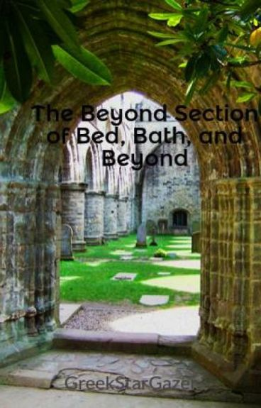 The Beyond Section of Bed, Bath, and Beyond by GreekStarGazer