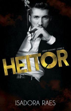 Heitor (Série Cassino - Livro 3) * DISPONÍVEL ATÉ OUTUBRO! by isadoraraes2015