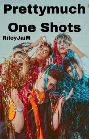 Pretty Much One Shots by RileyJaiM