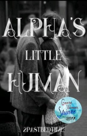 You're mine little human by 2pastbedtime