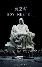 boy meets _ // jhs by jazunyan