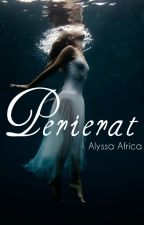 Perierat (A Novel) by AlyssaAfrica