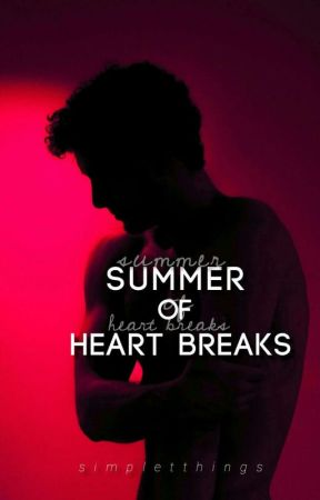 Summer of Heart Breaks by simpletthings