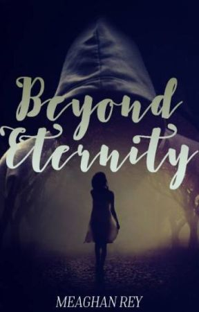 Beyond Eternity by msmeaghanrey