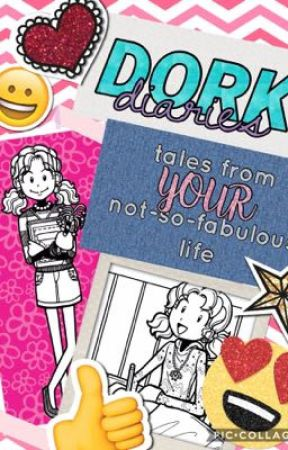 Tales from YOUR Not-So-Fabulous Life (Dork Diaries And You)  by SunriseShine88
