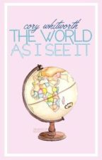 The World as I See It by _quirky_