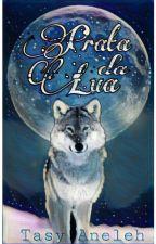 Prata Da Lua. by TaisHell