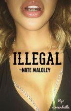 ILLEGAL ~ Nate Maloley by cocoandnilla