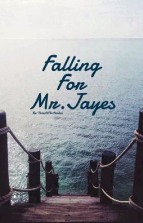 Falling For Mr.Jayes by PanicAtTheMendess