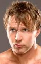 Total Divas -Dean Ambrose Love Story-( #TheWattys2014) by Chey_B