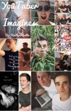 YouTuber Imagines by Kaitlyn_Maynard23